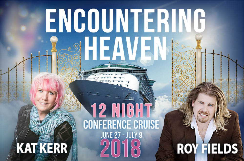 Encountering Heaven – Kat Kerr 2018 Cruise