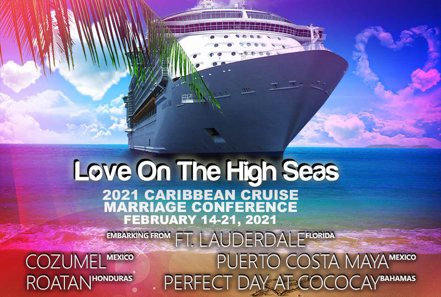 Love On The High Seas Marriage Conference Caribbean Cruise 2021